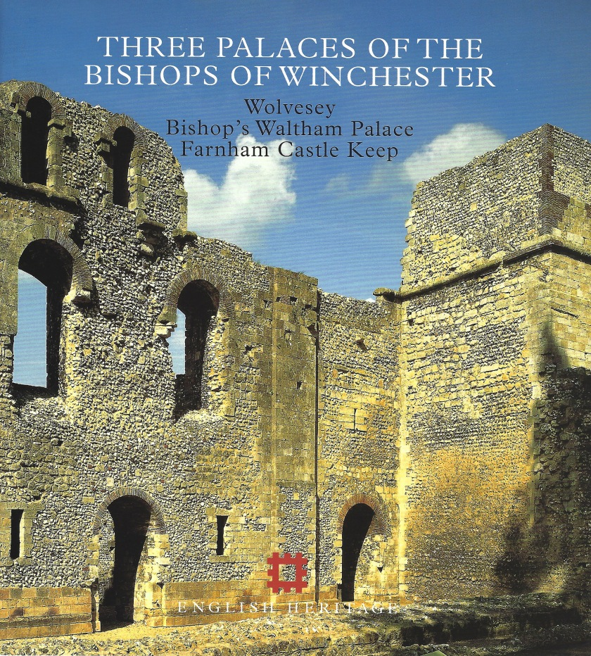 Guide to Bishops of Winchester: Wolvesey, Bishop's Waltham, Farnham